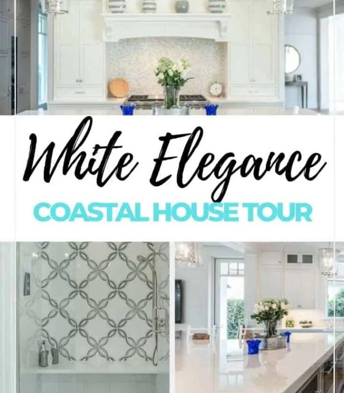 White Elegance House Tour - White Elegant Coastal Decor Ideas