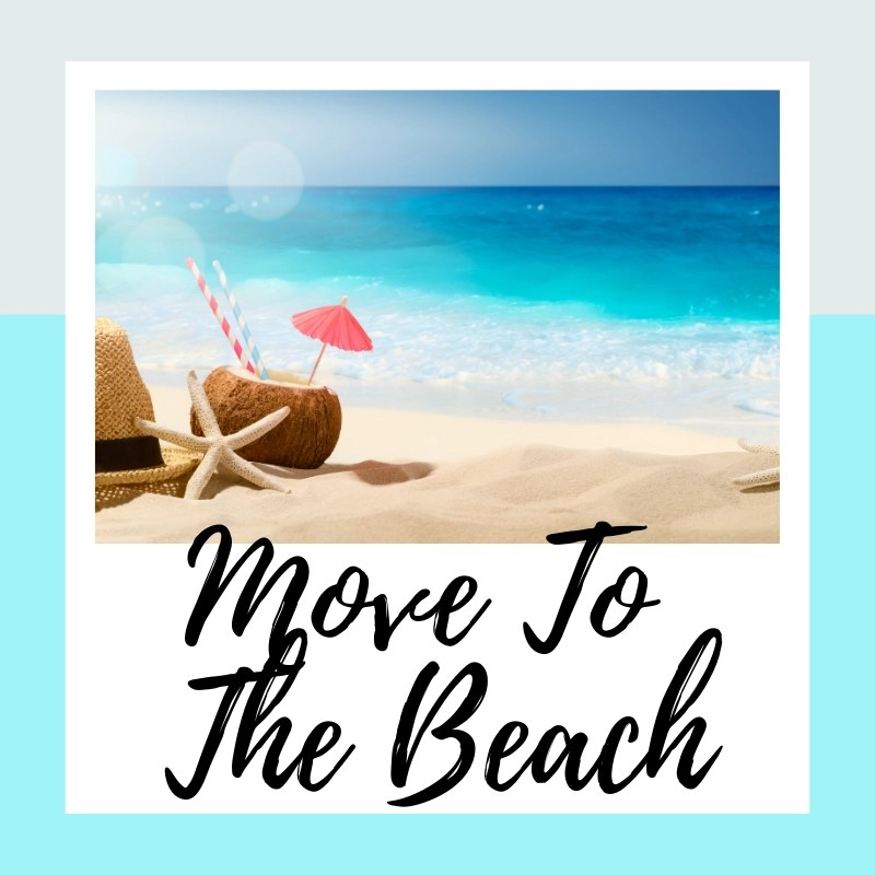 Move To The Beach