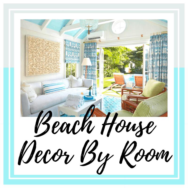 Beach House Decor By Room
