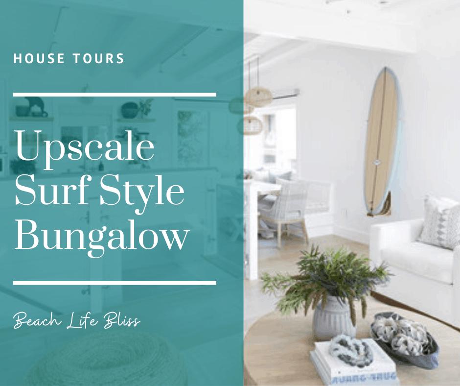 Upscale Surf Style Bungalow - House Tour Design Details