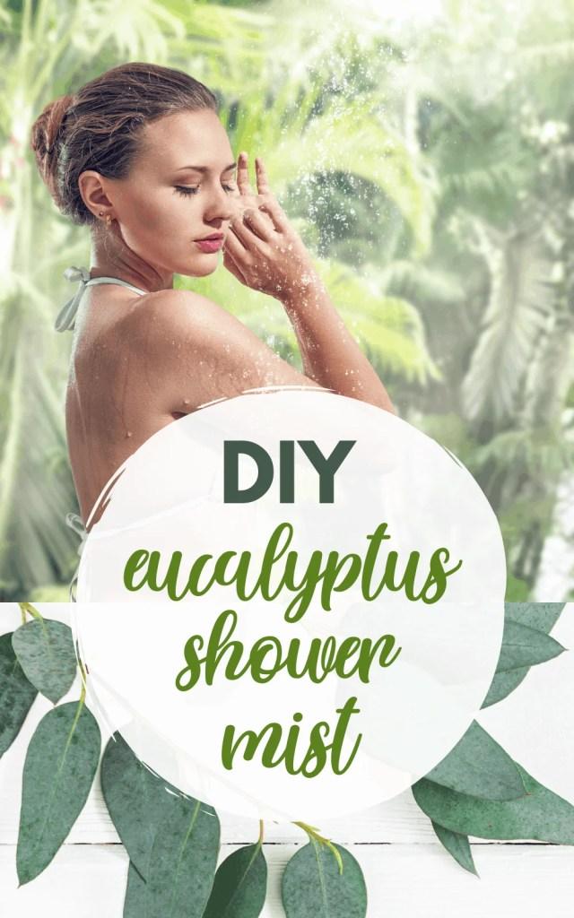 DIY Eucalyptus Shower Spray - Mist For A Luxurious Spa Shower Smell