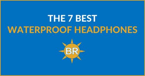 Best Waterproof Headphones