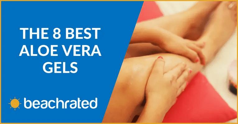 The Best Aloe Vera Gel 2017