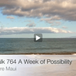 Beach Walk 764 – A Week of Possibility
