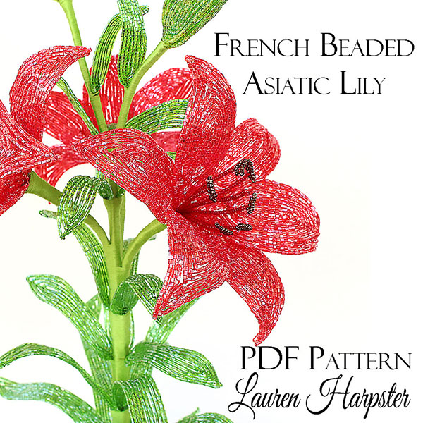 French Beaded Asiatic Lily master class by Lauren Harpster