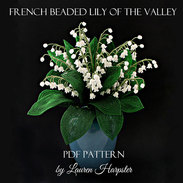 French Beaded Lily of the Valley master class by Lauren Harpster