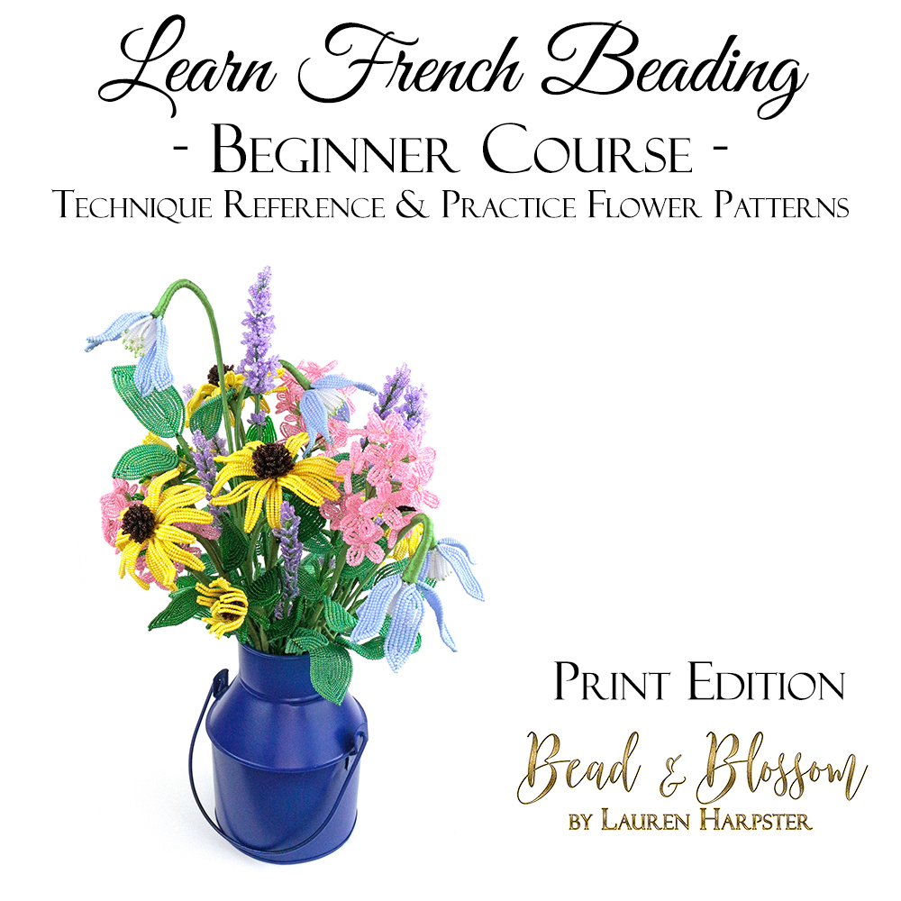 Learn French Beading: Beginner Course by Lauren Harpster