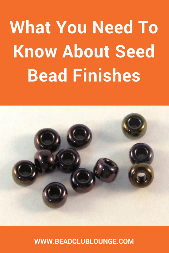 Seed beads are made in an endless array of colours and finishes. Here are the different seed bead finishes and anything you may need to know about them.