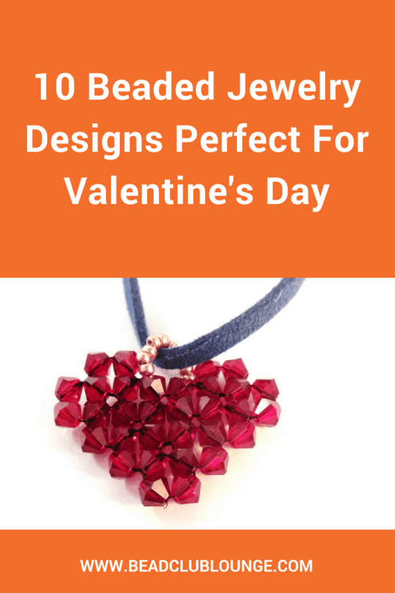Need inspiration for how to make beautiful beaded jewelry designs for Valentine's Day? Here's a simple list of ten fun DIY projects including video tutorials and free patterns.