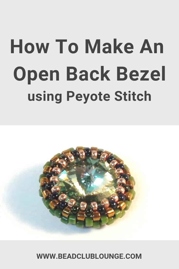 Learn how to make an open back bezel using Peyote Stitch with this simple tutorial. #bezel #beadweaving #beading