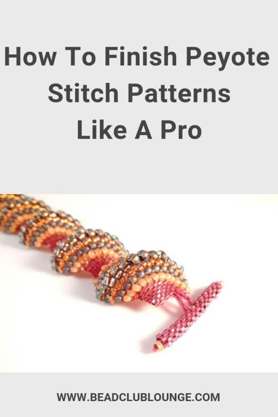Learn 7 easy ways to finish flat or tubular peyote stitchpatterns. #beading #peyotestitch #beadweaving