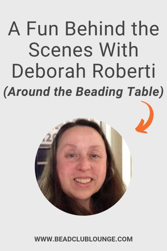 Get a sneak peek into the life of Deborah Roberti, owner of Around the Beading Table in this inspiring interview. #beading #tbcl