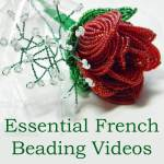 French beading videos, essential guide, Katie Dean, Beadflowers