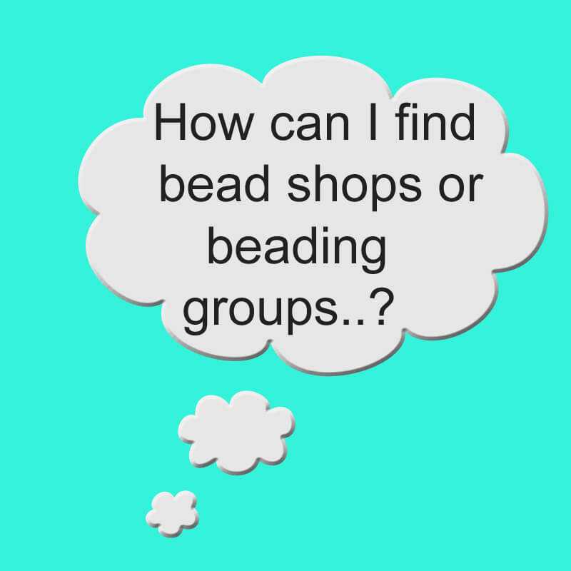 Find bead shops and beading groups