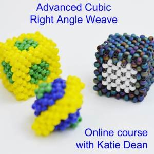 Advanced cubic right angle weave beading course with Katie Dean