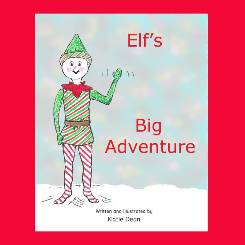 What Katie did next: Elf's Big Adventure, Katie Dean Children's books