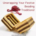 Your festive beading traditions, Katie Dean, Beadflowers