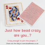 How bead crazy are you? Crazy enough to make a beaded deck of playing cards?