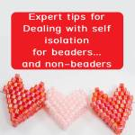 Dealing with self isolation: expert tips for beaders and non beaders, Katie Dean, Beadflowers