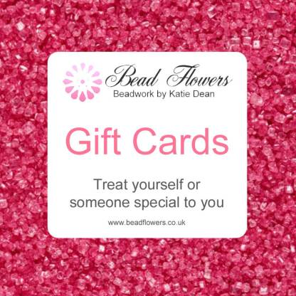 Gift cards for beaders, Katie Dean, Beadflowers. Treat yourself or someone special to you