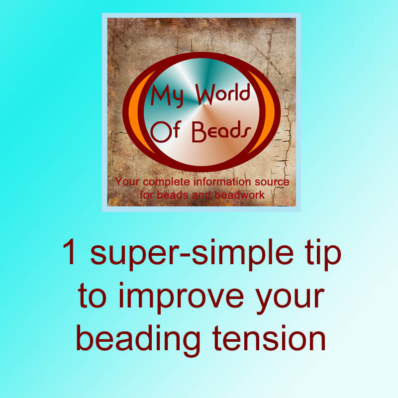 Beading PHD challenge: technical difficulties - improve your beading tension