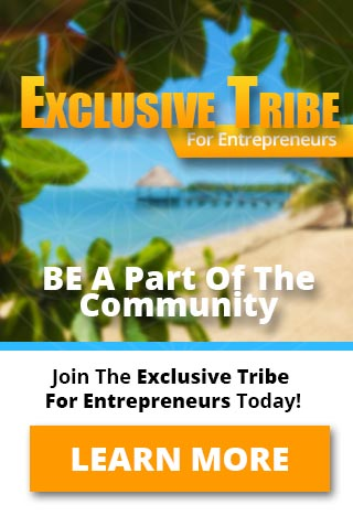 Join The Exclusive Tribe For Entrepreneurs Today
