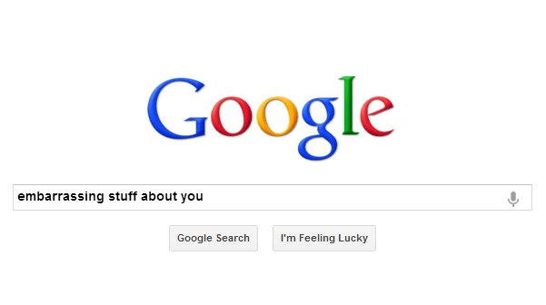 Google embarrassing stuff about you
