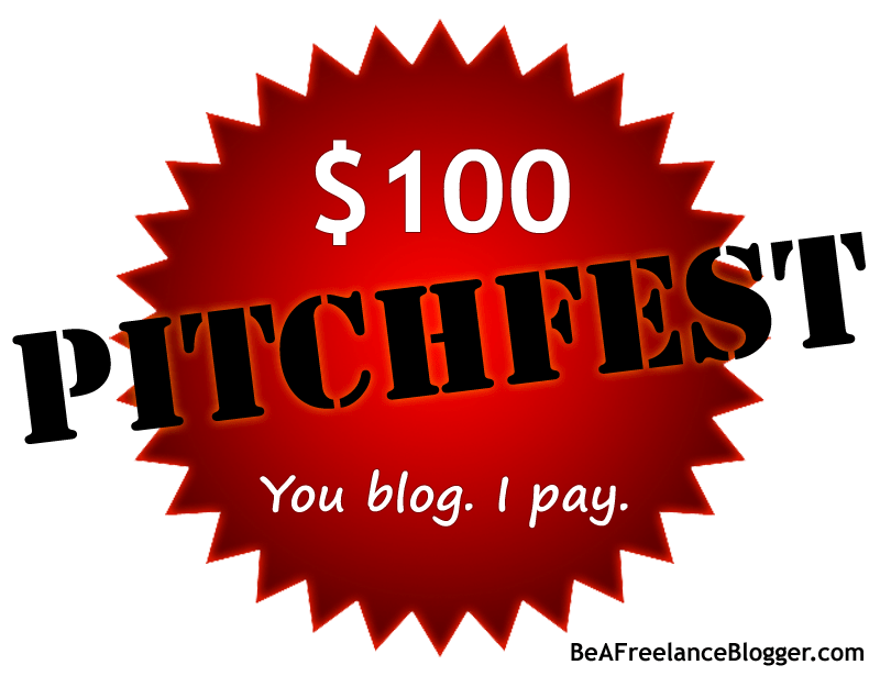 Pitchfest: Win a $100 Blogging Prize with Be a Freelance Blogger