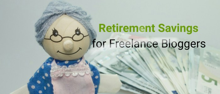Saving for Retirement When You're a Freelance Blogger
