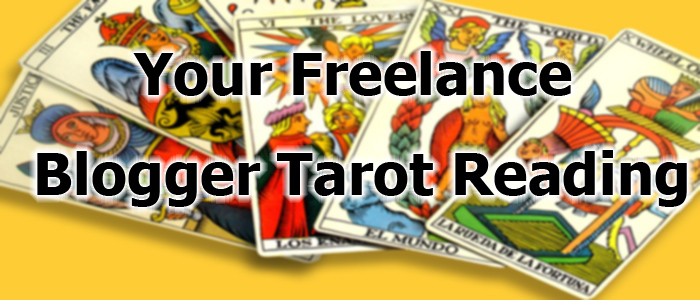 Your Freelance Blogger Tarot Reading