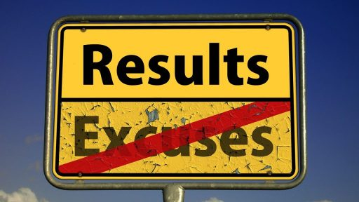 """A yellow road sign that reads """"Results"""" in the upper half. In the lower half it reads """"Excuses"""" with a red line striking through the word."""
