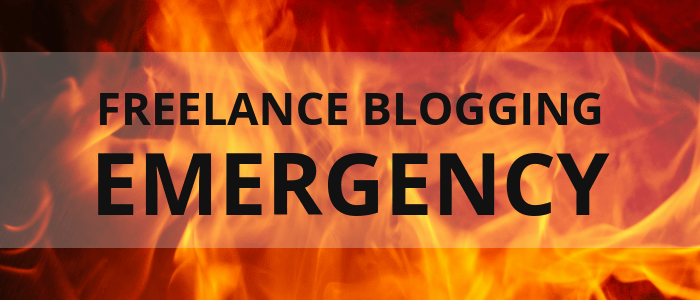 How to Prepare for Freelance Blogging Emergencies