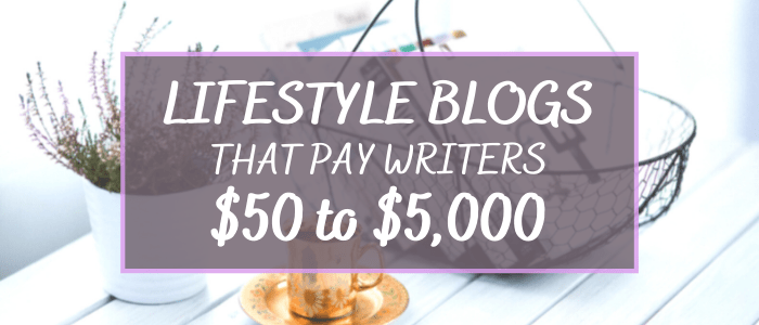 Lifestyle Bloggers: Make Money Writing for These Blogs & Online Magazines