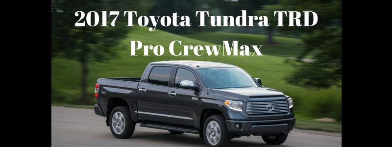 2017 Toyota Tundra TRD Pro CrewMax