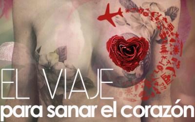El Viaje para Sanar el Corazón (primera parte)