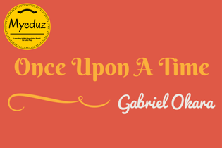 Once Upon a Time Summary by Gabriel Okara
