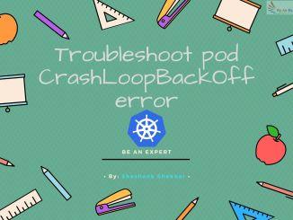 Troubleshoot pod CrashLoopBackOff error