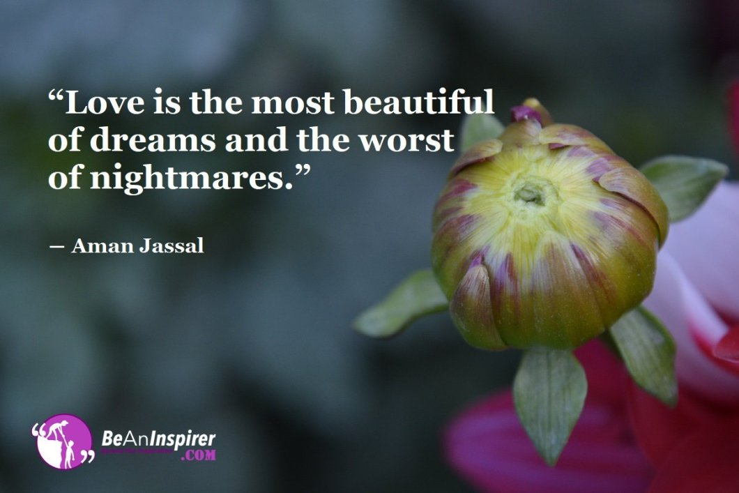 Love-is-the-most-beautiful-of-dreams-and-the-worst-of-nightmares-Aman-Jassal-Top-100-Love-Quotes-Be-An-Inspirer
