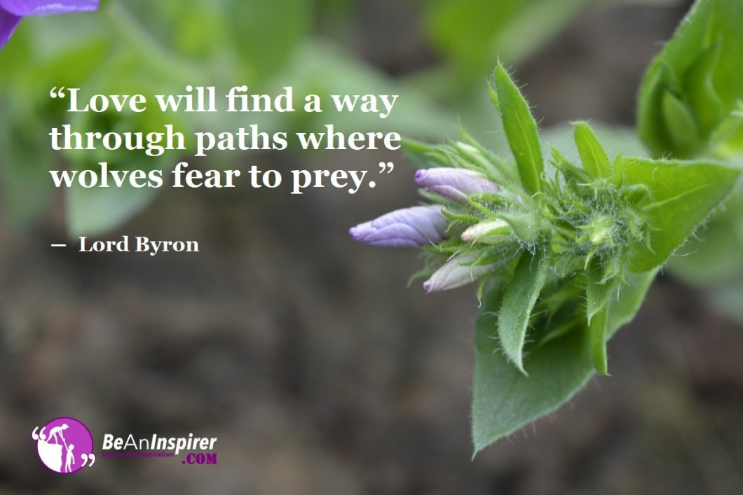 Love-will-find-a-way-through-paths-where-wolves-fear-to-prey-Lord-Byron-Top-100-Love-Quotes-Be-An-Inspirer