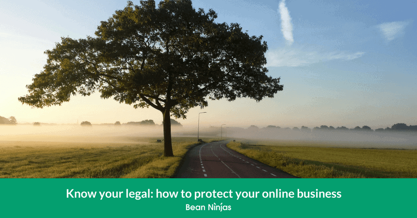 Know your legal: how to protect your online business