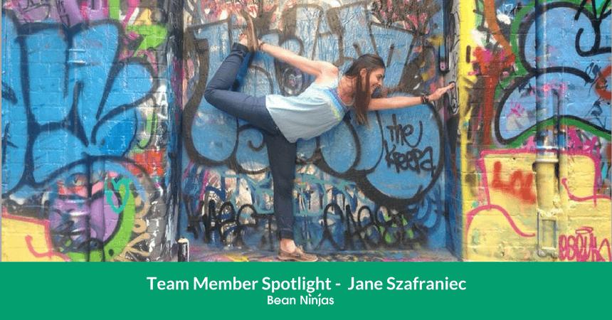 Bean Ninjas Team Member Spotlight: Jane Szafraniec