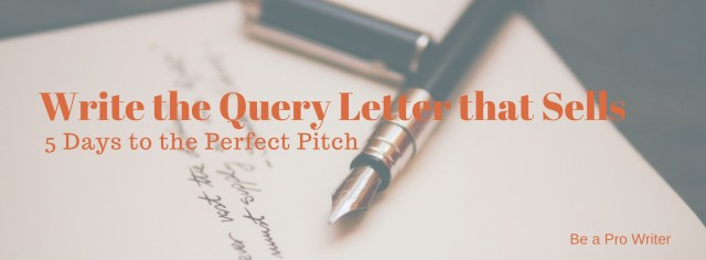 Query Letter that Sells | Be a Pro Writer