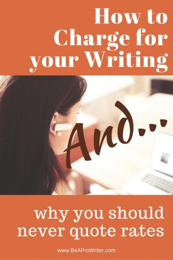 How to Charge for Your Writing | Be a Pro Writer