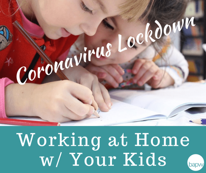 Coronavirus Lockdown Working at Home with Kids | Be a Pro Writer