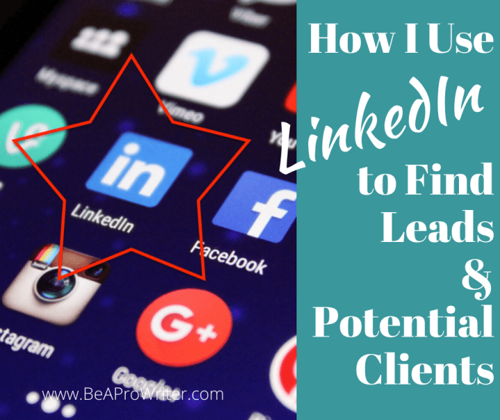 How I Use LinkedIn to Find Leads Potential Clients | Be a Pro Writer