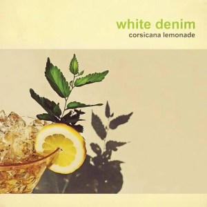 White Denim Corsican Lemonade Album Cover