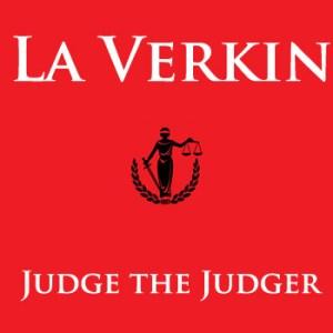 La Verkins Judge the Judger album cover