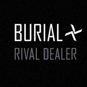 Burial Rival dealer