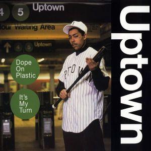 Uptown Dope on Plastic