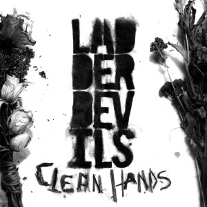 Ladder Devils Clean Hands  inTERVIEW
